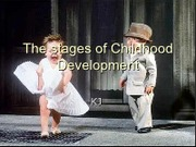 1The stages of Childhood Development