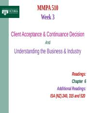 MMPA 510 Week 3 Client Acceptance Decision and Understanding the Business & Industry - Complete lect