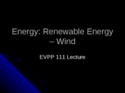 EVPP 111 Lecture - Energy - Renewable Energy - Wind - Student - Fall 2010
