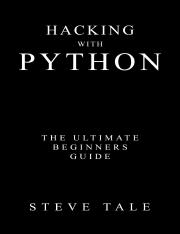Hacking with Python_ The Ultimate Beginners Guide.pdf