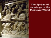 Oct 31 - Spread of Knowledge Medieval World