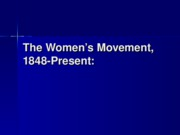 The%20Women%e2%80%99s%20Movement%2c%201848-Present