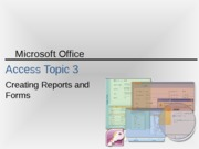 IM T05 ACCESS_Topic 3  Creating Reports and Forms 110721