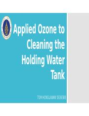 Applied Ozone to Cleaning the Holding Water Tank.pptx