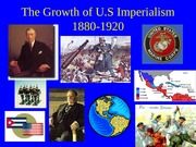 The Growth of U.S Imperialism