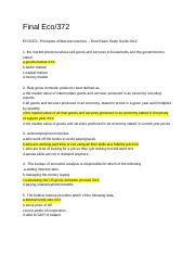 eco 372 principles of macroeconomics final exam study guide 2012 Eco 372 - principles of macroeconomics - final examclick here to download  answers1 the market where business sell goods and services to.