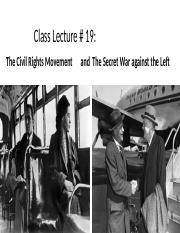 Class Lecture # 19 The Civil Rights Movement and The Secret War Against the Left.pptx