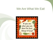 1-We are what we eat