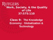 Class+9+-+Knowledge+Economy_+Globalization+_+Technology (2)