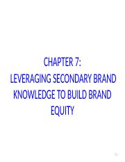 CHAPTER 7 LEVERAGING SECONDARY BRAND KNOWLEDGE TO BUILD BRAND EQUITY.ppt