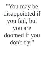 You may be disappointed if you fail
