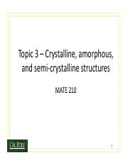 Crystalline, amorphous, and semi- crystalline structures