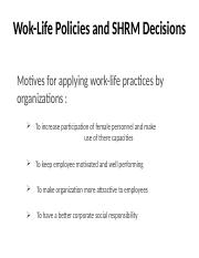 Wok-Life Policies and SHRM Decisions.pptx