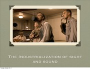 Industrialization of Sight and Sound