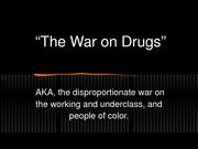 Lecture 6 War on Drugs