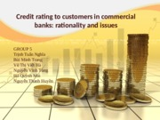 Credit rating to customers in commercial banks (1) (1).pptx