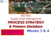 Mgt301_Weeks 3b & 4_UPLOAD_ Process Strategy & Decisions_6Feb14