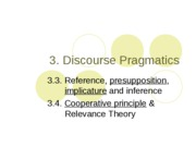 3. Pragmatics - 3.3. y 3.4. Implicature-Grice-presupposition-relevance