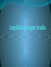 Legalizing organ trade.pptx