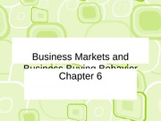 ch 6 Business Markets and Business Buyer Behavior