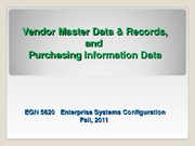 EGN_5620_Enterprise_Sys_Vendor Master and Records Fall 2011