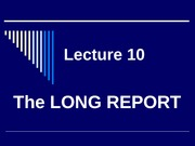 Lecture_9-_The_Long_Report