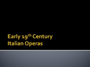 Early 19th century Italian Operas