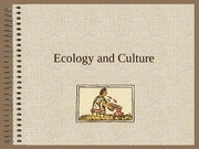 Culture ecology lecture 2