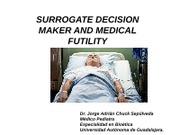 6. SURROGATE DECISION MAKEING