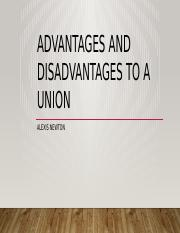 Advantages and disadvantages to a union.pptx