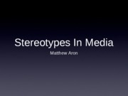 comm 225 stereotypes in media PPT