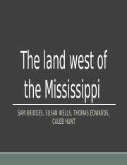 The land west of the Mississippi.pptx