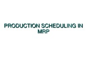 22+Production_Scheduling_in_MRP
