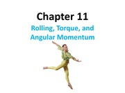 Chapter 11: Rolling, Torque, and Angular Momentum Notes