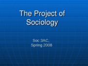 Presentation+2.+The+Project+of+Sociology
