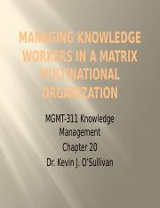 Chapter 20 Managing Knowledge Workers in a Matrix Multinational Organization.pptx