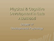 Chapter 17- Physical & Cognitive Development in Late Adulthood
