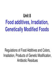 Unit 8 Food Additives, Irradiation, Genetically Modified Foods