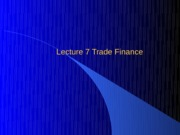Lecture_7_Trade_Finance
