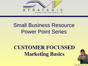 CUSTOMER FOCUSSED Marketing Basics