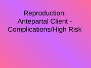 Reproduction_Antepartal Client_ Complications_Student