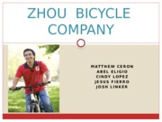 SAMPLE CASE PPT - Team 5 ZHOU BICYCLE COMPANY