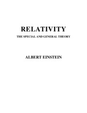 The Special and General Theory of Relativity - A. Einstein