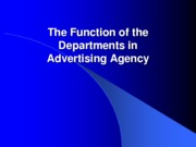 Thefunctionofthedepartmentsinadvertisingagency(Report)