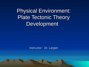 Physical Environment - Plate Tectonic Theory Development