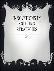 Wk 10_PP1 - Innovations in policing strategies.pptx