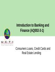 Lecture 5_Consumers Loans, Credit Cards and Real Estate Lending.pptx