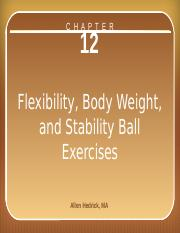 chapter_12_flexibility, body weight, and stability ball exercises.pptx