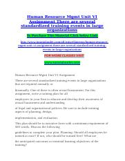 Human Resource Mgmt Unit VI Assignment There are several standardized training events in large organ