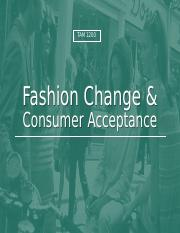 L.4 Fashion Change and Consumer Acceptance_Student View_Sp 18.ppt_rev 1.24.18.ppt